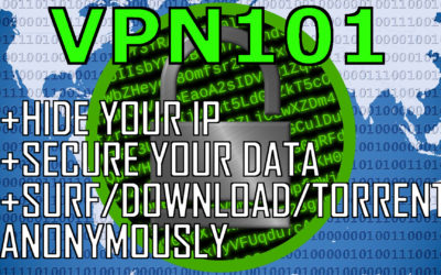 VPN101 – Use Virtual Private Networking to Browse/Download/Torrent Anonymously + Hide IP